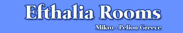 Efthalia Rooms Mikro Pelion Greece Holidays Pilio Rooms